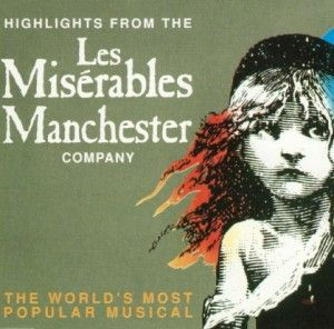 Les Misérables: Highlights (Manchester Cast)